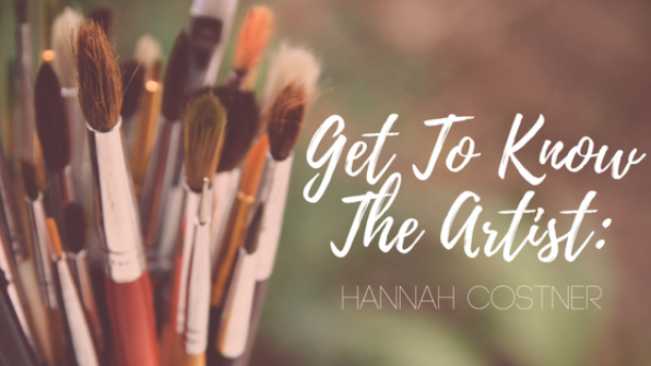 Get to Know the Artist: Hannah Costner