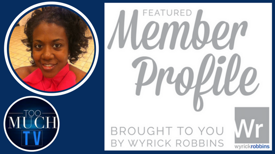 HQ Featured Member Profile Brought To You By Wyrick Robbins: Tamisha Thomas